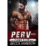 Perv (The Fight Club Book 2)