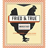 Fried & True: More than 50 Recipes for America's Best Fried Chicken and Sides: A Cookbook