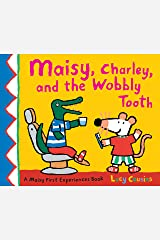 Maisy, Charley, and the Wobbly Tooth: A Maisy First Experience Book Kindle Edition