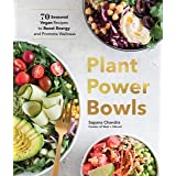 Plant Power Bowls: 70 Seasonal Vegan Recipes to Boost Energy and Promote Wellness