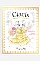 Claris: Fashion Show Fiasco: The Chicest Mouse in Paris (Volume 2) Hardcover