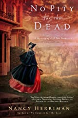 No Pity For the Dead (A Mystery of Old San Francisco Book 2) Kindle Edition