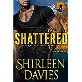 Shattered (Eternal Brethren Military Romantic Suspense Book 2)