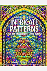 Adult Coloring Book - Intricate Patterns: Coloring Book for Adults Relaxation Featuring Intricate Patterns From Famous Buildings and Monuments Around the World Paperback