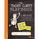 The Teacher Clarity Playbook: A Hands-On Guide to Creating Learning Intentions and Success Criteria for Organized, Effective