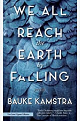 We All Reach the Earth by Falling Kindle Edition