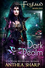 The Dark Realm (Feyland Book 1) Kindle Edition