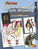 Force: Character Design from Life Drawing (Force Drawing Ser…