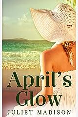 April's Glow (Tarrin's Bay, #4) (Tarrin's Bay Series) Kindle Edition