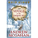 The Voyage of the Unquiet Ice: Ship Kings 2 (The Ship Kings)