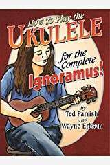Ukulele for the Complete Ignoramus Kindle Edition