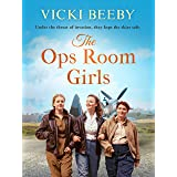 The Ops Room Girls: An uplifting and romantic WW2 saga (The Women's Auxiliary Air Force Book 1)