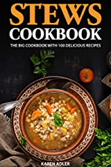 Stews Cookbook: The big cookbook with 100 delicious recipes Kindle Edition