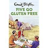 Five Go Gluten Free: Enid Blyton for Grown Ups