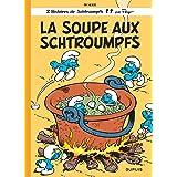 Les Schtroumpfs: La soupe aux Schtroumpfs (Histoires de Schtroumpfs)