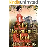 To Heal a Brokenhearted Lord: A Historical Regency Romance Book