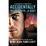 Accidentally In Love With...A God? (The Accidentally Yours Series Book 1)