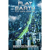 Flat Earth: Flat Earth Book One