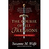The Course of All Treasons: An Elizabethan Spy Mystery: 2