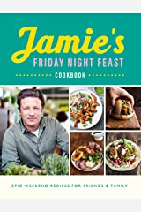 Jamie's Friday Night Feast Cookbook Kindle Edition