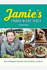 Jamie's Friday Night Feast Cookbook Kindle Edition