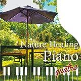 Nature Healing Piano quatre 〜カフェで静かに聴くピアノと自然音〜