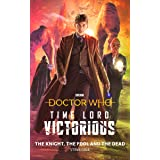 Doctor Who: The Knight, The Fool and The Dead: Time Lord Victorious (Doctor Who: Time Lord Victorious Book 1)