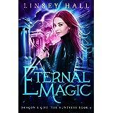 Eternal Magic (Dragon's Gift: The Huntress Book 4)