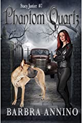 Phantom Quartz (Stacy Justice Mysteries Book 7) Kindle Edition