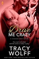 Drive Me Crazy (Shaken Dirty Book 2) Kindle Edition