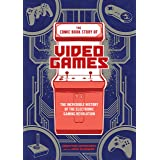 The Comic Book Story of Video Games: The Incredible History of the Electronic Gaming Revolution (English Edition)