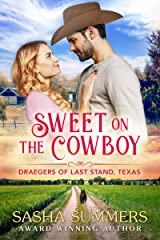 Sweet on the Cowboy (The Draegers of Last Stand Book 1) Kindle Edition
