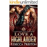 Love A Highlander: A Scottish Time Travel Romance (A Highlander Across Time Book 1)