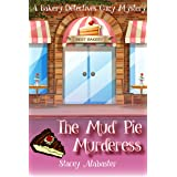 The Mud Pie Murderess: A Bakery Detectives Cozy Mystery