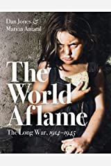 The World Aflame: The Long War, 1914-1945 Kindle Edition
