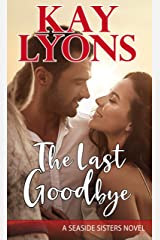 The Last Goodbye (Seaside Sisters Book 1) Kindle Edition