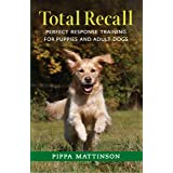 TOTAL RECALL: PERFECT RESPONSE TRAINING FOR PUPPIES AND ADULT DOGS