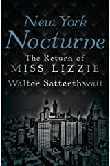 New York Nocturne: The Return of Miss Lizzie Kindle Edition