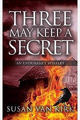 Three May Keep a Secret: An Endurance Mystery (The Endurance Mysteries Book 1) Kindle Edition
