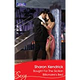 Bought For The Sicilian Billionaire's Bed (Mistress to a Millionaire Book 37)