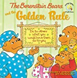 The Berenstain Bears and the Golden Rule (Berenstain Bears Living Lights)