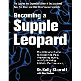 Becoming a Supple Leopard 2nd Edition: The Ultimate Guide to Resolving Pain, Preventing Injury, and Optimizing Athletic Perfo