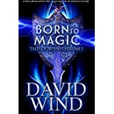 Born To Magic: A Post Apocalyptic Epic Sci-Fi Fantasy of Earth's future (Tales Of Nevaeh Book 1)