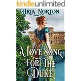 A Love Song for the Duke: A Historical Regency Romance Book