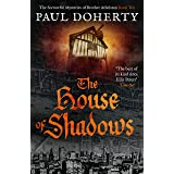The House of Shadows (The Brother Athelstan Mysteries)