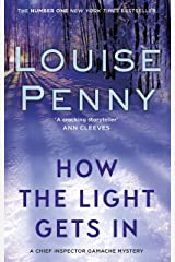 How The Light Gets In: Chief Inspector Gamache 09 (A Chief Inspector Gamache Mystery Book 9) Kindle Edition