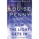 How The Light Gets In: Chief Inspector Gamache 09 (A Chief Inspector Gamache Mystery Book 9)