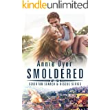 Smoldered: A brother's best friend/single dad/hot firefighter small town romance (Severton Search and Rescue Book 3)