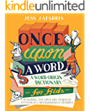 Once Upon a Word: A Word-Origin Dictionary for Kids—Building…