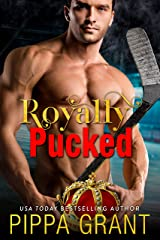 Royally Pucked: A Royal / Hockey / Accidental Pregnancy Romantic Comedy Kindle Edition